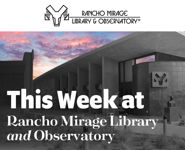this week rancho mirage library observatory